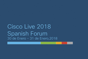 ¡Nos vamos al Spanish Forum del Cisco Live 2018!